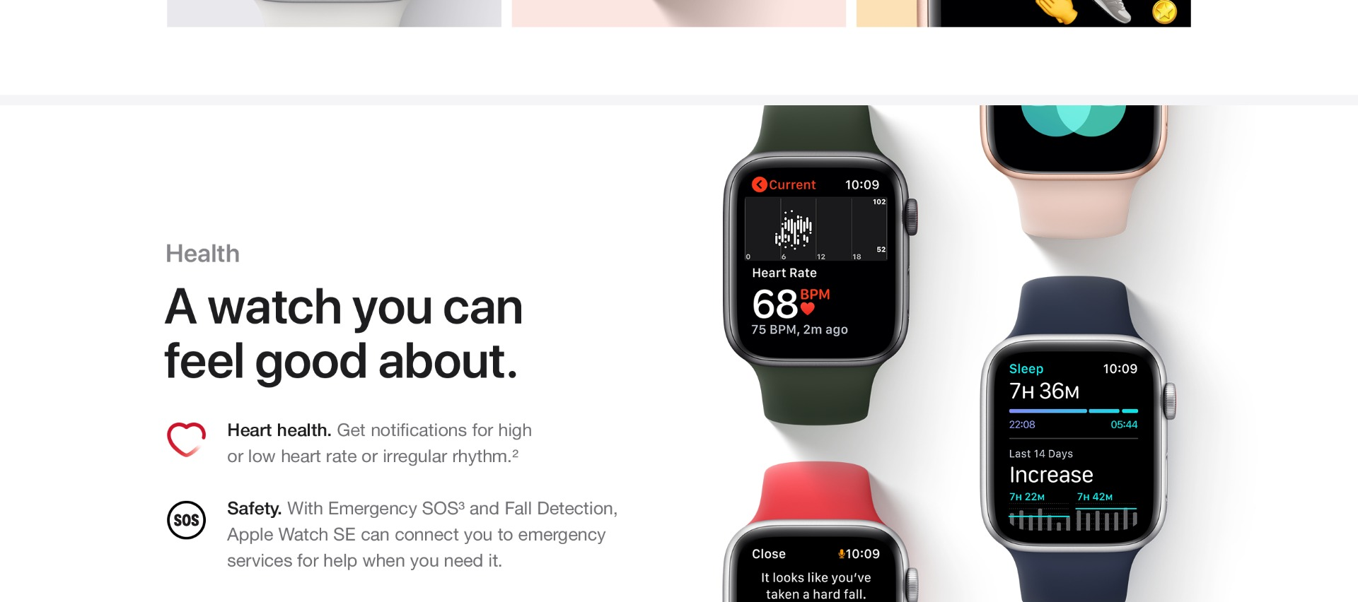 With the introduction of Family Setup, you can now set up and configure an Apple Watch for a child or older person who doesn't have an iPhone (cellular hardware and separate cellular plan required. Check apple.com/uk/watch/cellular for participating network providers and eligibility)7. You can configure the activity to suit kids, with improved tracking for younger peoples workouts and also limit functionality during school hours to cut down on distractions. Meanwhile features like Fall Detection and Emergency SOS make for peace of mind when an older family member is wearing an Apple Watch. Family members can share their location in the Find My app with notifications for when they get home or aren't where they are expected to be.