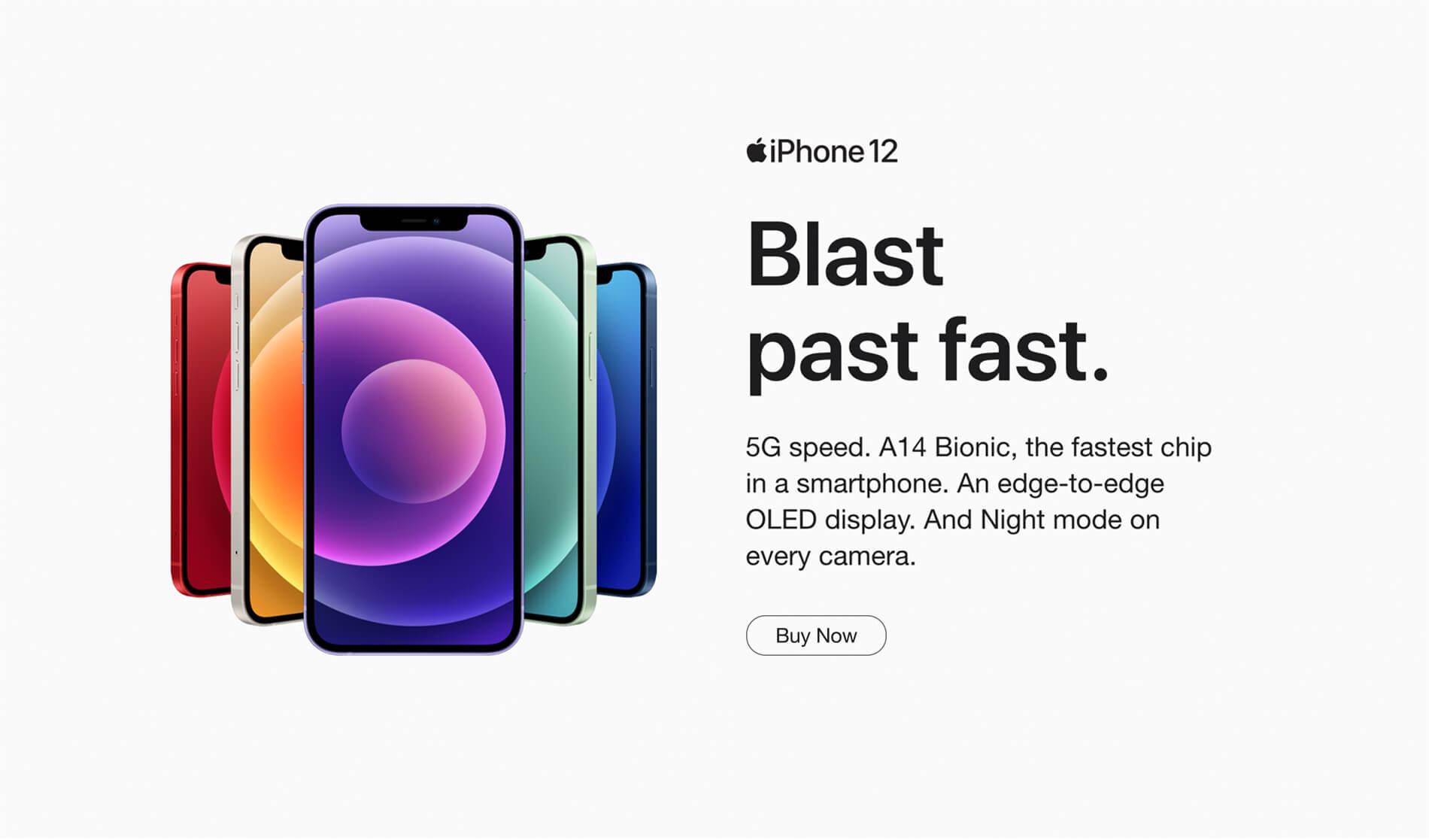 iPhone 12. Blast past fast. Buy Now